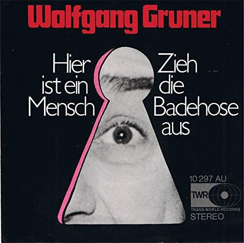 Wolfgang Gruner - Hier Ist Ein Mensch / Zieh Die Badehose Aus - Trans-World-Records - 10 297 AU