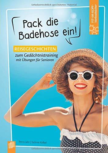 Fit-im-Kopf-Vorlesebücher für Senioren: Pack die Badehose ein!: Reisegeschichten zum Gedächtnistraining mit Übungen